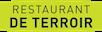 Restaurant de Terroir